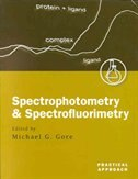 Book Spectrophotometry and Spectrofluorimetry: A Practical Approach by Mike Gore