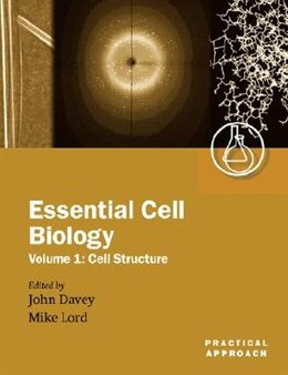 Book Essential Cell Biology Vol 1: Cell Structure by John Davey