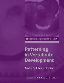 Book Patterning in Vertebrate Development by Cheryll Tickle