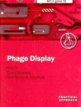 Book Phage Display: A Practical Approach by Tim Clackson