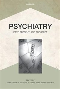 Book Psychiatry: Past, Present, and Prospect by Sidney Bloch