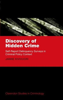 Book Discovery of Hidden Crime: Self-Report Delinquency Surveys in Criminal Policy Context by Janne Kivivuori