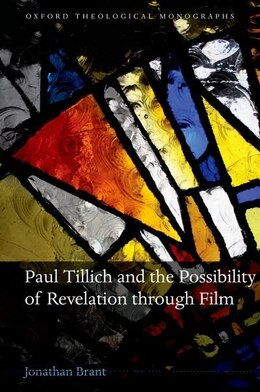 Book Paul Tillich and the Possibility of Revelation through Film by Jonathan Brant