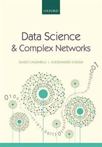 Book Data Science and Complex Networks: Real Case Studies with Python by Guido Caldarelli