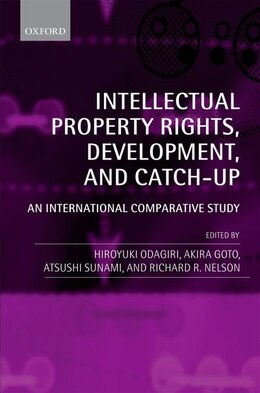 Book Intellectual Property Rights, Development, and Catch Up: An International Comparative Study by Hiroyuki Odagiri