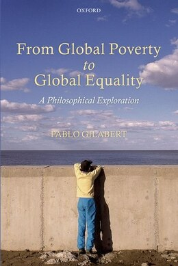 Book From Global Poverty to Global Equality: A Philosophical Exploration by Pablo Gilabert