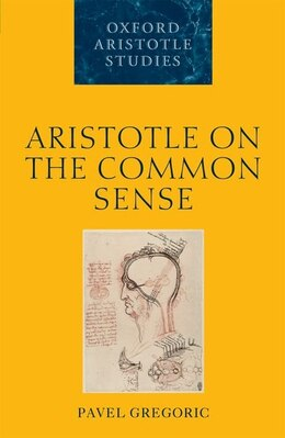 Book Aristotle on the Common Sense by Pavel Gregoric