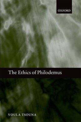 Book The Ethics of Philodemus by Voula Tsouna