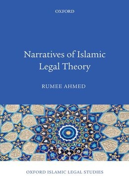 Book Narratives of Islamic Legal Theory by Rumee Ahmed