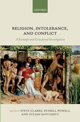 Book Religion, Intolerance, and Conflict: A Scientific and Conceptual Investigation by Steve Clarke