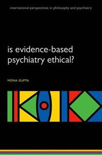 Book Is evidence-based psychiatry ethical? by Mona Gupta