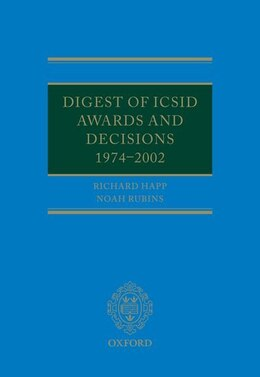 Book Digest of ICSID Awards and Decisions: 1974-2002 by Richard Happ