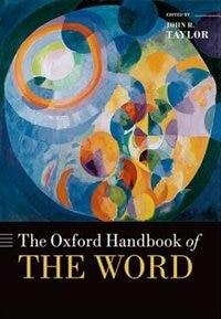 Book The Oxford Handbook of the Word by John R. Taylor
