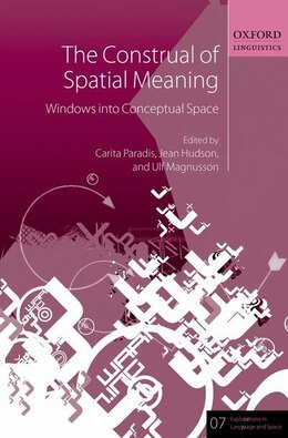 Book The Construal of Spatial Meaning: Windows into Conceptual Space by Carita Paradis