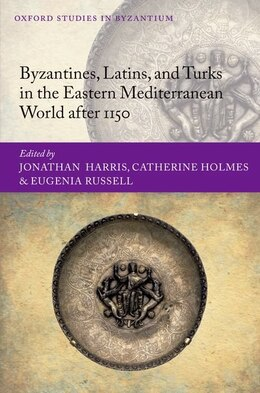 Book Byzantines, Latins, and Turks in the Eastern Mediterranean World after 1150 by Jonathan Harris