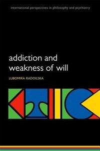 Book Addiction and Weakness of Will by Lubomira Radoilska