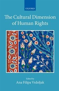 Book The Cultural Dimension of Human Rights by Ana Vrdoljak