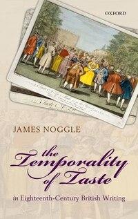 The Temporality of Taste in Eighteenth-Century British Writing