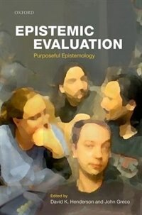 Book Epistemic Evaluation: Purposeful Epistemology by David K. Henderson