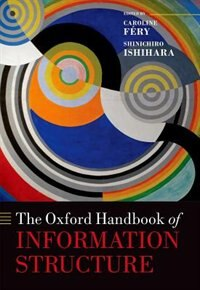 Book The Oxford Handbook of Information Structure by Caroline Fery