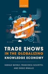 Book Trade Shows in the Globalizing Knowledge Economy by Harald Bathelt