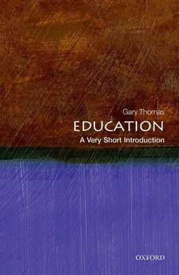 Book Education: A Very Short Introduction by Gary Thomas