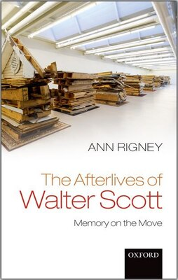 Book The Afterlives of Walter Scott: Memory on the Move by Ann Rigney