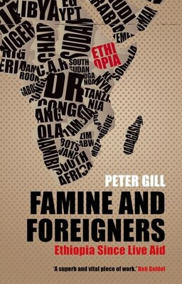 Book Famine and Foreigners: Ethiopia Since Live Aid by Peter Gill