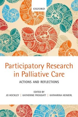 Book Participatory Research in Palliative Care: Actions and reflections by Jo Hockley