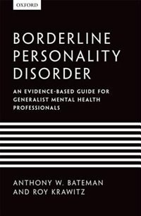 Book Borderline Personality Disorder: An evidence-based guide for generalist mental health professionals by Anthony W. Bateman