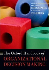 Book The Oxford Handbook of Organizational Decision Making by Gerard P. Hodgkinson