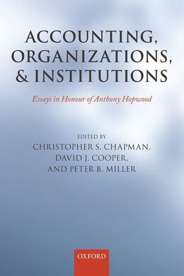 Book Accounting, Organizations, and Institutions: Essays in Honour of Anthony Hopwood by Christopher S. Chapman