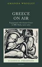 Greece on Air: Engagements with Ancient Greece on BBC Radio, 1920s-1960s