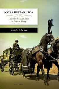 Book Mors Britannica: Life Style and Death Style in Britain Today by Douglas J. Davies