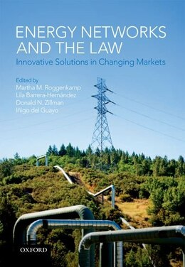 Book Energy Networks and the Law: Innovative Solutions in Changing Markets by Martha M. Roggenkamp