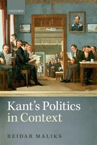 Book Kants Politics in Context by Reidar Maliks