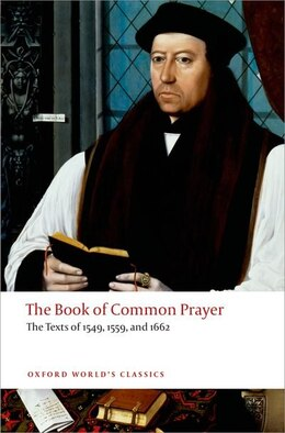 Book The Book of Common Prayer: The Texts of 1549, 1559, and 1662 by Brian Cummings