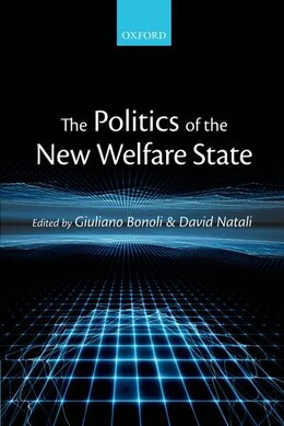 Book The Politics of the New Welfare State by Giuliano Bonoli