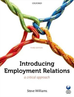 Book Introducing Employment Relations: A Critical Approach by Steve Williams