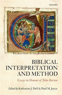 Book Biblical Interpretation and Method: Essays in Honour of John Barton by Katharine J. Dell