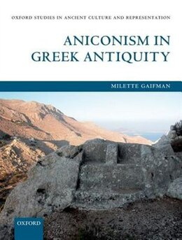 Book Aniconism in Greek Antiquity by Milette Gaifman