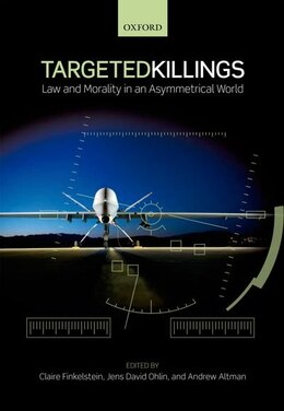 Book Targeted Killings: Law and Morality in an Asymmetrical World by Claire Finkelstein