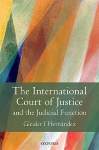 Book The International Court of Justice and the Judicial Function by Gleider Hernandez