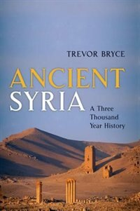 Book Ancient Syria: A Three Thousand Year History by Trevor Bryce