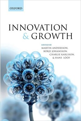 Book Innovation and Growth: From RandD Strategies of Innovating Firms to Economy-wide Technological… by Martin Andersson