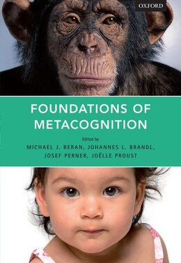 Book Foundations of Metacognition by Michael J. Beran