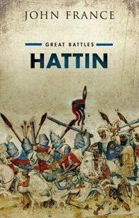 Book Hattin: Great Battles Series by John France
