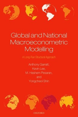 Book Global and National Macroeconometric Modelling: A Long-Run Structural Approach by Anthony Garratt