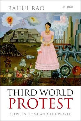 Book Third World Protest: Between Home and the World by Rahul Rao