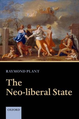 Book The Neo-liberal State by Raymond Plant